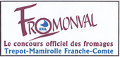 FROMONVAL Concours professionnel des fromages à Mamirolle (25) - Octobre 2017