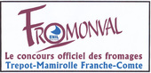 FROMONVAL Concours professionnel des fromages à Mamirolle (25) - Octobre 2018